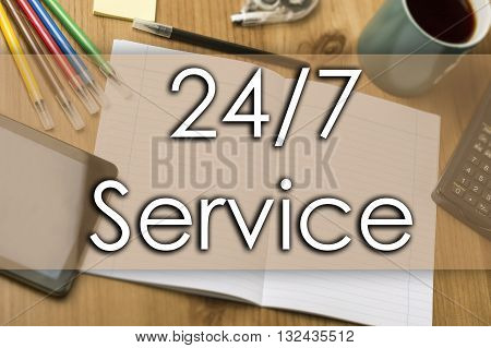24/7 Service - Business Concept With Text