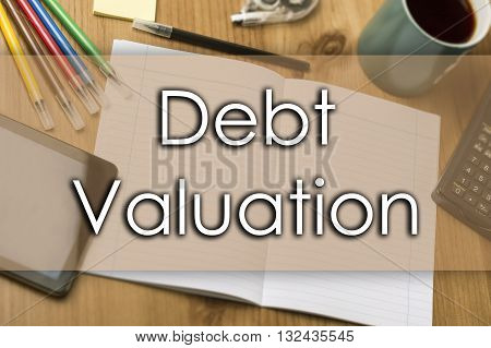 Debt Valuation - Business Concept With Text