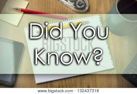 Did You Know? -  Business Concept With Text