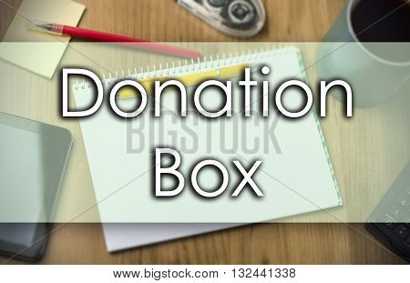 Donation Box -  Business Concept With Text