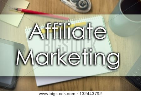 Affiliate Marketing -  Business Concept With Text