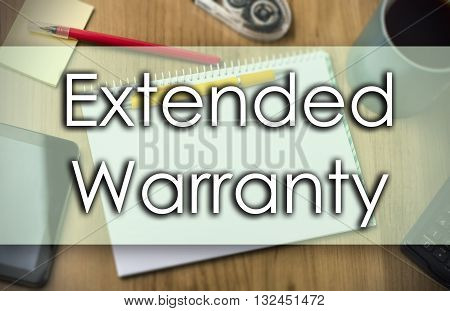 Extended Warranty -  Business Concept With Text