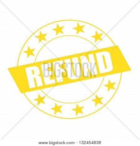 REFUND white wording on yellow Rectangle and Circle yellow stars