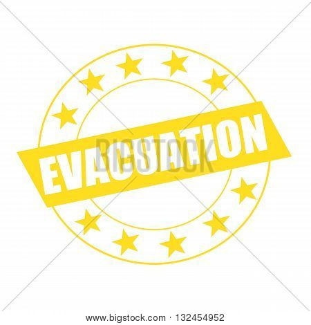 EVACUATION white wording on yellow Rectangle and Circle yellow stars