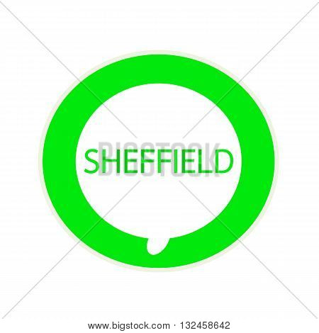 SHEFFIELD green wording on Circular white speech bubble