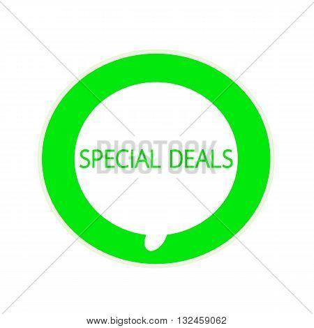 SPECIAL DEALS green wording on Circular white speech bubble