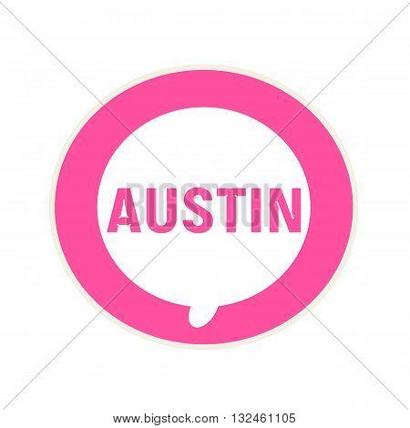 AUSTIN pink wording on Circular white speech bubble