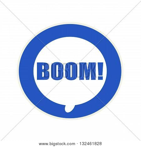 Boom blue wording on Circular white speech bubble