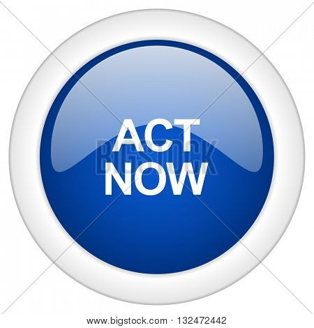 act now icon, circle blue glossy internet button, web and mobile app illustration