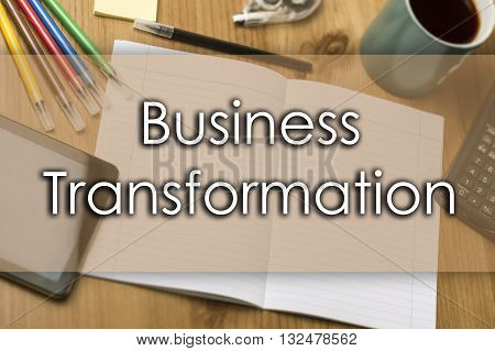 Business Transformation - Business Concept With Text