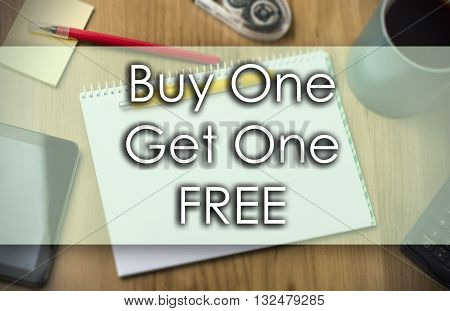 Buy One Get One Free -  Business Concept With Text