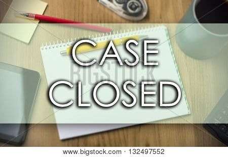 Case Closed -  Business Concept With Text