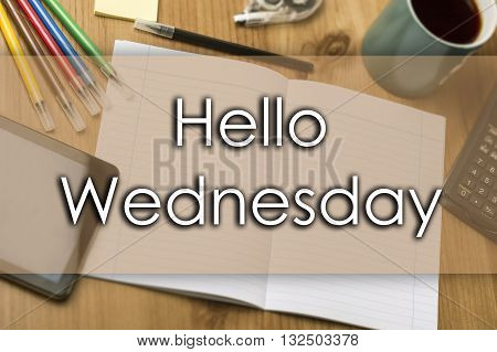 Hello Wednesday - Business Concept With Text