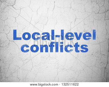 Politics concept: Blue Local-level Conflicts on textured concrete wall background