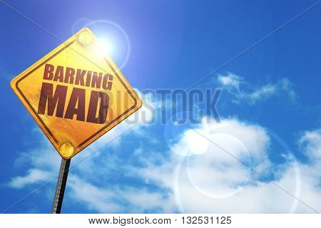 barking mad, 3D rendering, glowing yellow traffic sign