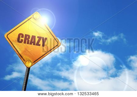 crazy, 3D rendering, glowing yellow traffic sign