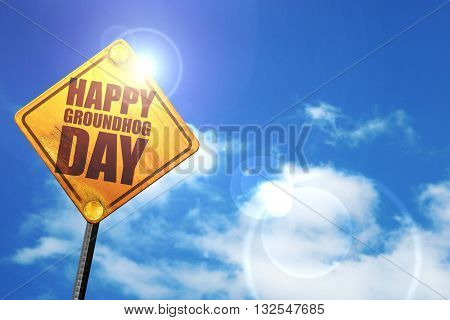 happy groundhog day, 3D rendering, glowing yellow traffic sign