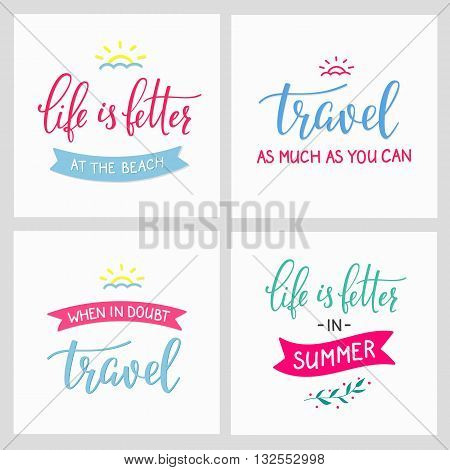 Travel style inspiration quotes lettering. Motivational typography. Calligraphy graphic design sign element. When in doubt Travel. Vector Quote journey design. Life is better in summer