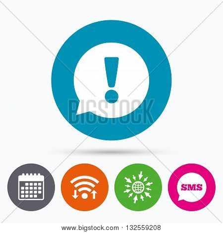 Wifi, Sms and calendar icons. Exclamation mark sign icon. Attention speech bubble symbol. Go to web globe.