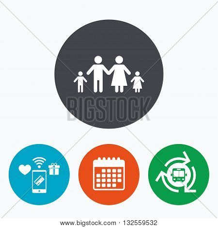 Family with two children sign icon. Complete family symbol. Mobile payments, calendar and wifi icons. Bus shuttle.