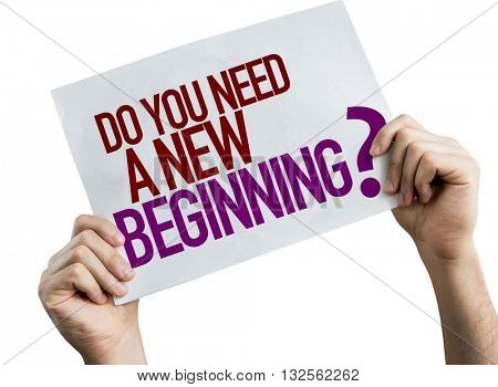 Do You Need a New Beginning? placard isolated on white background