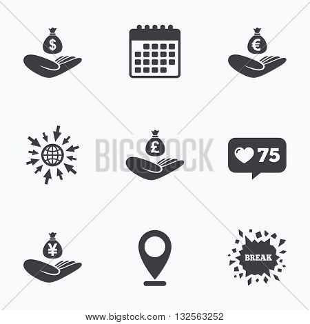 Calendar, like counter and go to web icons. Helping hands icons. Money insurance symbols. Hand holds cash bag in Dollars, Euro, Pounds and Yen signs. Location pointer.