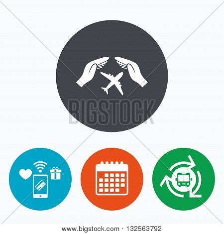 Flight insurance sign icon. Hands protect cover plane symbol. Travel insurance. Mobile payments, calendar and wifi icons. Bus shuttle.