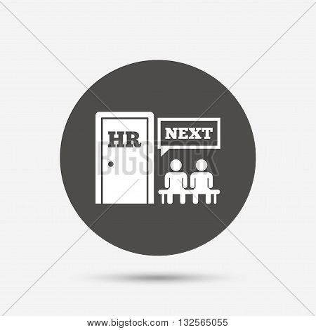 Human resources sign icon. Queue at the HR door symbol. Workforce of business organization. Gray circle button with icon. Vector