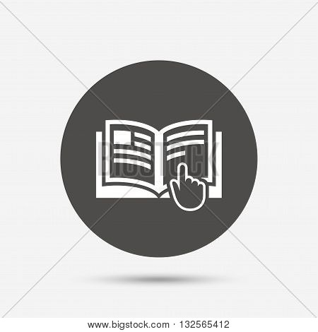 Instruction sign icon. Manual book symbol. Read before use. Gray circle button with icon. Vector