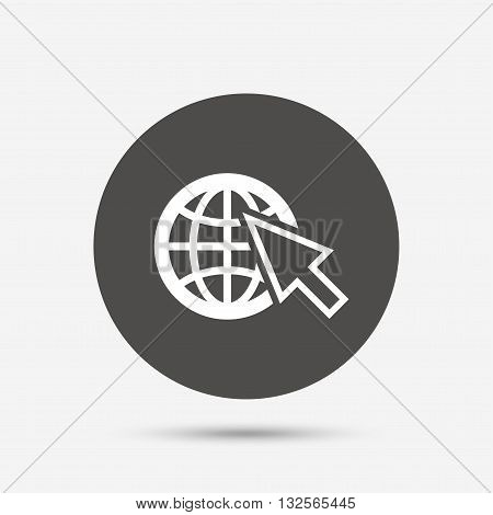 Internet sign icon. World wide web symbol. Cursor pointer. Gray circle button with icon. Vector