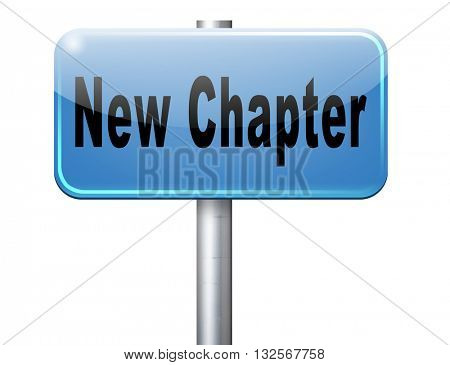 New chapter, start fresh over or begin again and have an extra opportunity, road sign billboard.