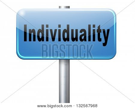 Individuality stand out from crowd and being different, having a unique personality be one of a kind. Personal development and existence, road sign billboard.