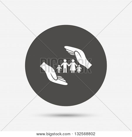 Family life insurance sign icon. Hands protect human group symbol. Health insurance. Gray circle button with icon. Vector