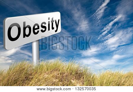 Obesity and over weight or obese people suffer from eating disorder and can be helped by dieting, road sign billboard. 3D illustration