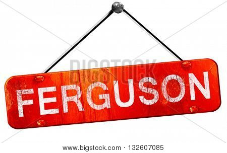 ferguson, 3D rendering, a red hanging sign