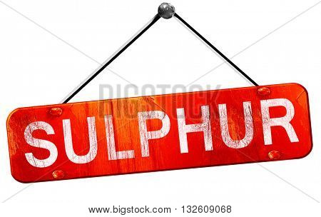 sulphur, 3D rendering, a red hanging sign