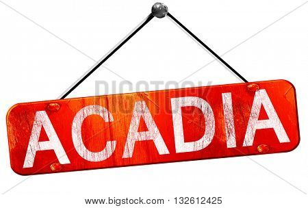 Acadia, 3D rendering, a red hanging sign