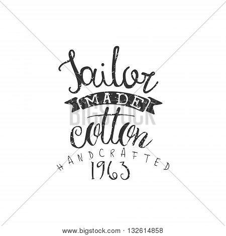 Tailor Made Cotton Vintage Emblem. Hand Drawn Vintage Vector Logo. Premium Quality Product Vintage Stamp.