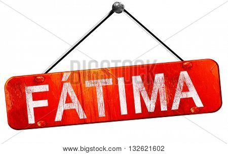 Fatima, 3D rendering, a red hanging sign