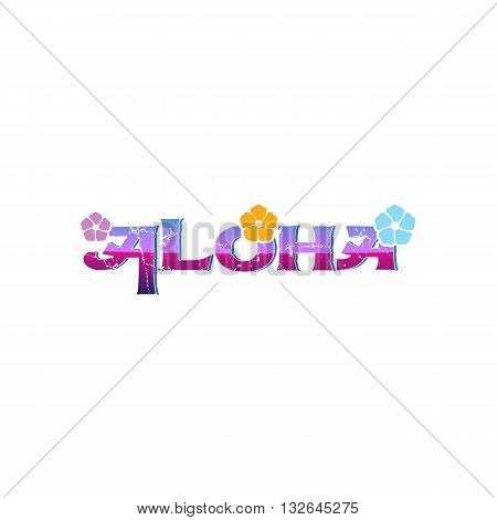 Aloha style sign with three colorful flowers vector illustration isolated on white background.