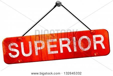 superior, 3D rendering, a red hanging sign