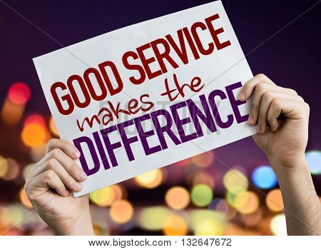 Good Service Makes the Difference placard with night lights on background