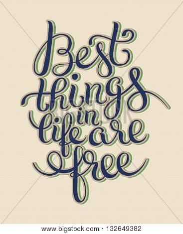 best thinks in life are free inspirational quote for your design, flyer, banner, greeting card, poster, vector illustration