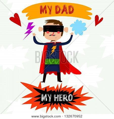 My Dad My Hero- card with cute superhero for Happy Fathers Day.Bright concept card with text in vector-stock vector