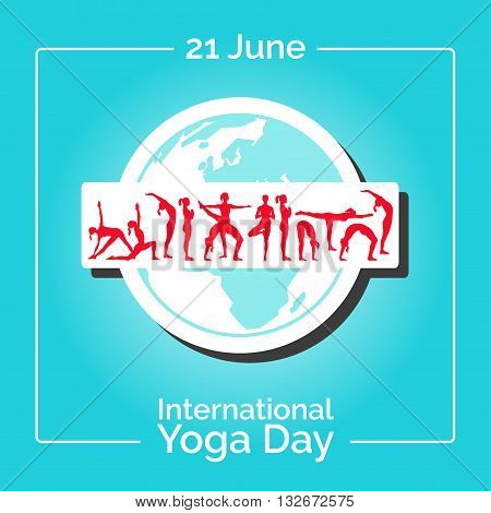Vector yoga illustration. Template of poster for International Yoga Day. Flyer for 21 June Yoga day. Girls do yoga exercises on the planet Earth backdrop. Flat design. Trendy yoga poster banner.