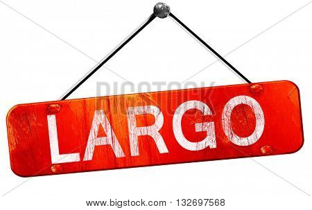 largo, 3D rendering, a red hanging sign