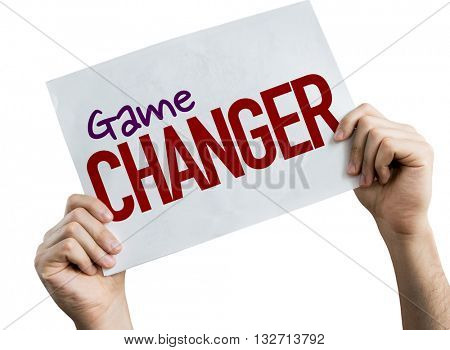 Game Changer placard isolated on white background