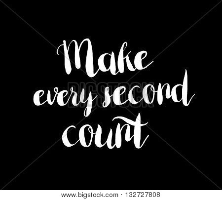 Make every second count concept