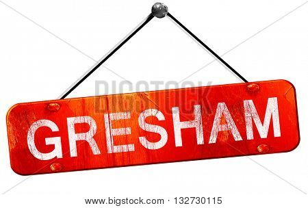 gresham, 3D rendering, a red hanging sign