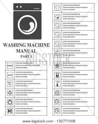 Washing machine manual symbols. Part 1 Instructions. Signs and symbols for washing machine exploitation manual. Instructions and function description. Vector isolated illustration.